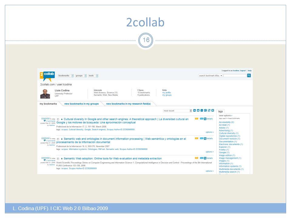 2collab L. Codina (UPF). I CIC Web 2.0 Bilbao 2009 16