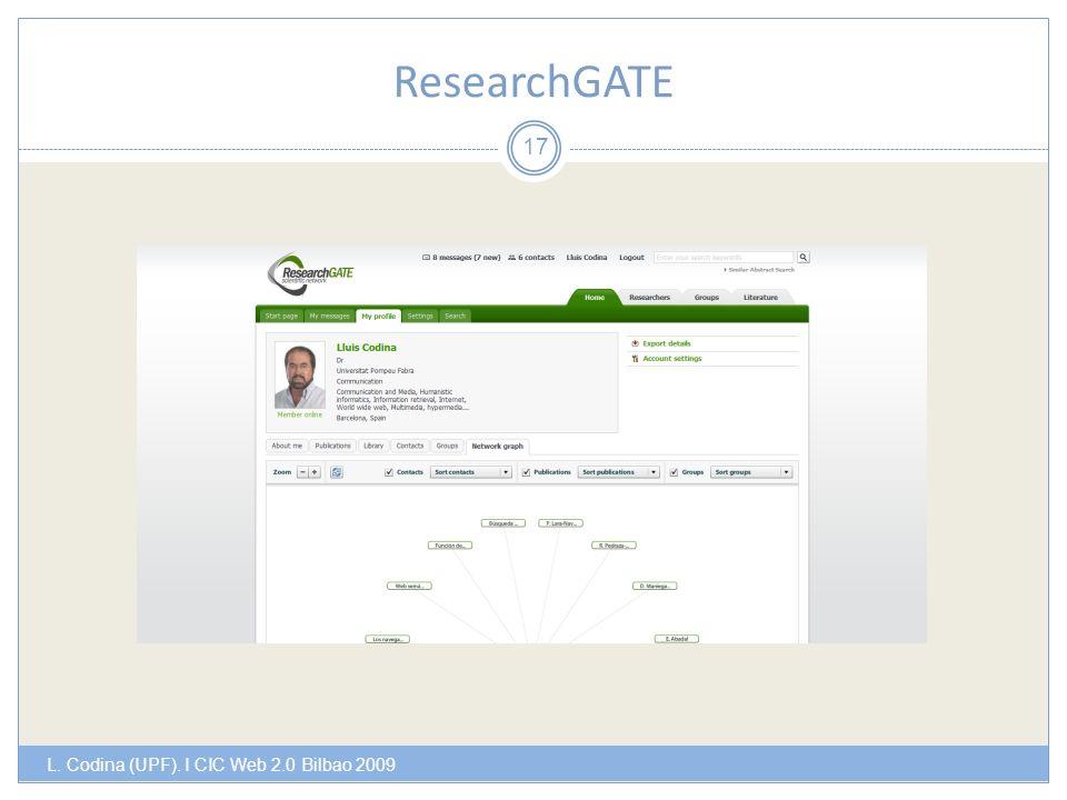 ResearchGATE L. Codina (UPF). I CIC Web 2.0 Bilbao 2009 17