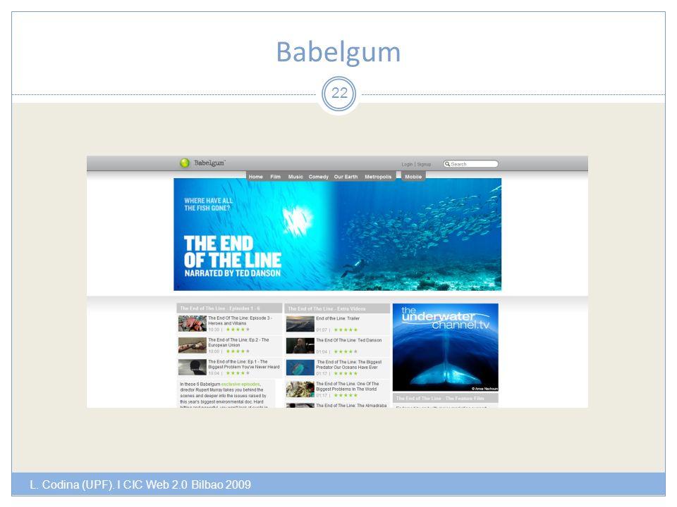 Babelgum L. Codina (UPF). I CIC Web 2.0 Bilbao 2009 22
