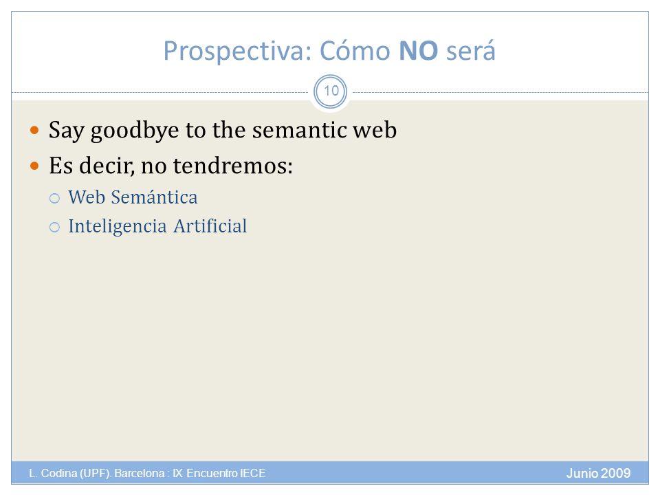 Prospectiva: Cómo NO será Junio 2009 L. Codina (UPF).