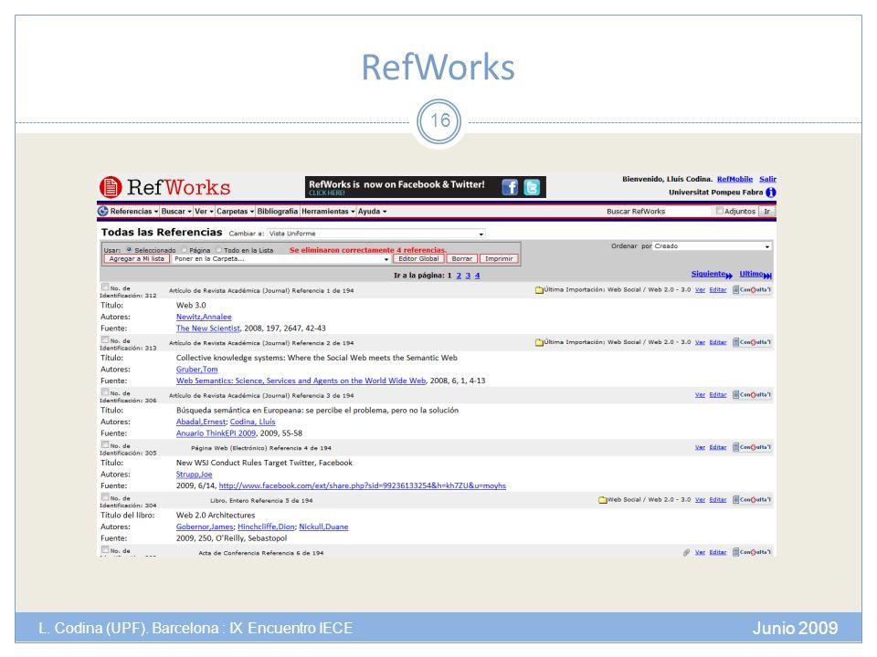 RefWorks Junio 2009 L. Codina (UPF). Barcelona : IX Encuentro IECE 16