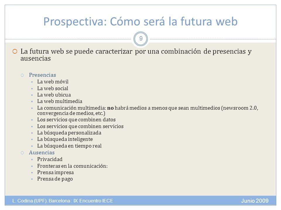 Prospectiva: Cómo será la futura web Junio 2009 L.