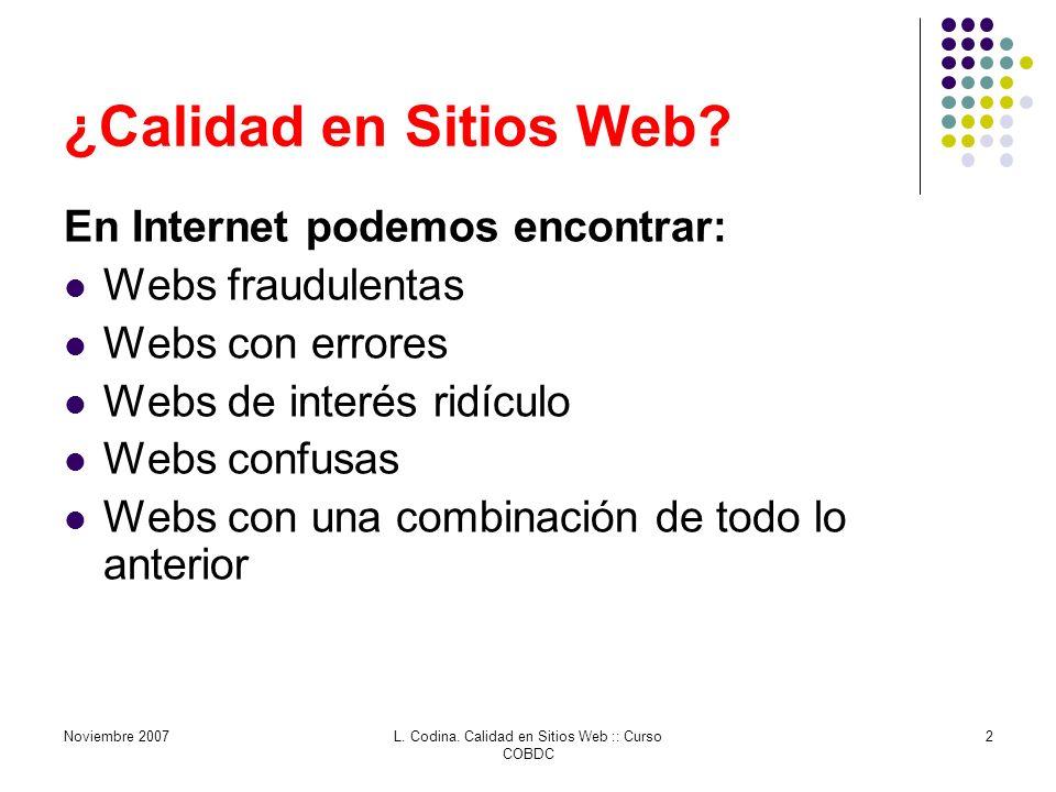 Noviembre 2007L. Codina. Calidad en Sitios Web :: Curso COBDC 2 ¿Calidad en Sitios Web.