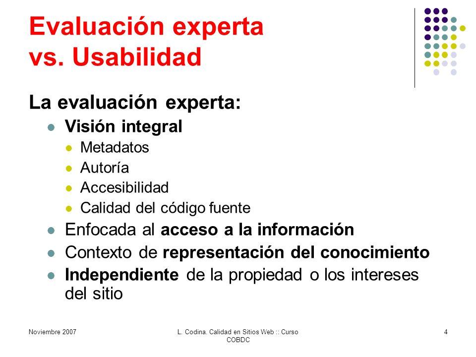 Noviembre 2007L. Codina. Calidad en Sitios Web :: Curso COBDC 4 Evaluación experta vs.