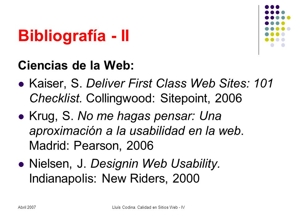 Bibliografía - II Ciencias de la Web: Kaiser, S. Deliver First Class Web Sites: 101 Checklist.