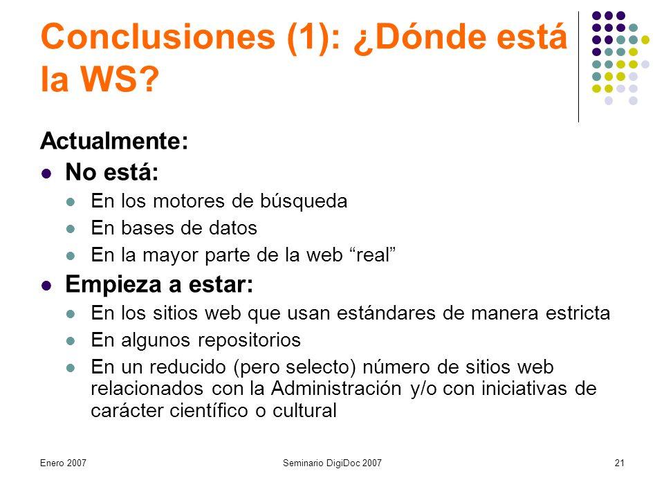 Enero 2007Seminario DigiDoc 200721 Conclusiones (1): ¿Dónde está la WS.