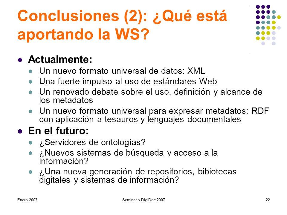 Enero 2007Seminario DigiDoc 200722 Conclusiones (2): ¿Qué está aportando la WS.