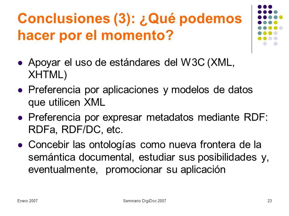 Enero 2007Seminario DigiDoc 200723 Conclusiones (3): ¿Qué podemos hacer por el momento.