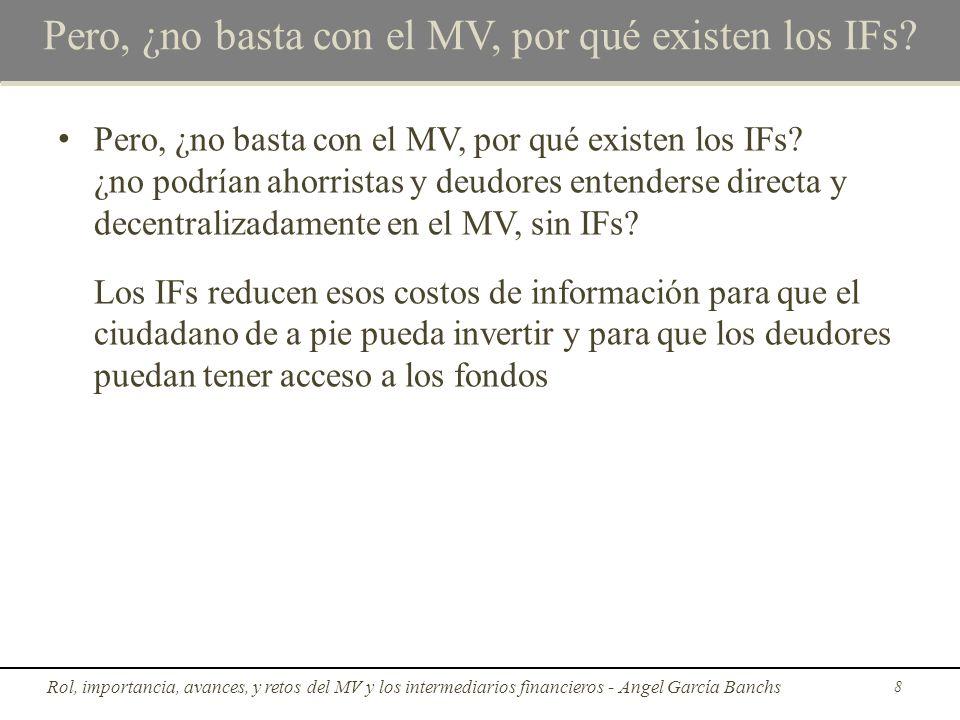 Pero, ¿no basta con el MV, por qué existen los IFs.