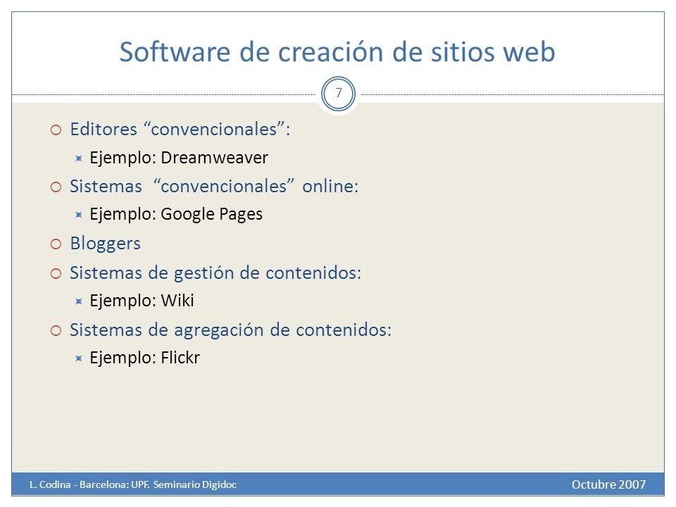 Software de creación de sitios web Octubre 2007 L. Codina - Barcelona: UPF. Seminario Digidoc 7 Editores convencionales: Ejemplo: Dreamweaver Sistemas