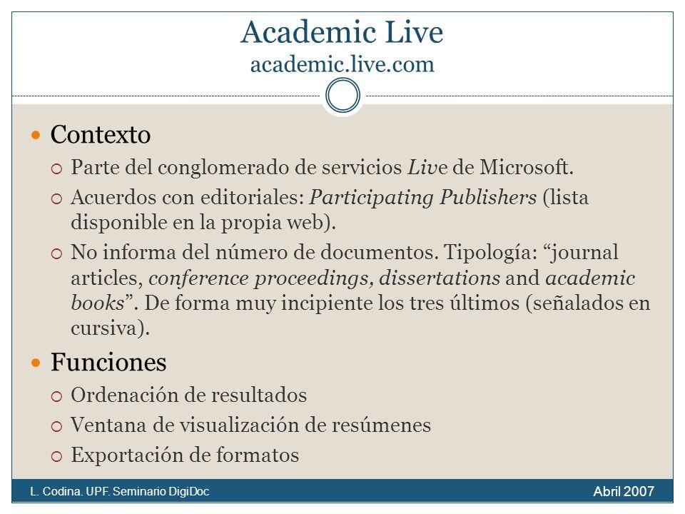 Academic Live academic.live.com Contexto Parte del conglomerado de servicios Live de Microsoft.