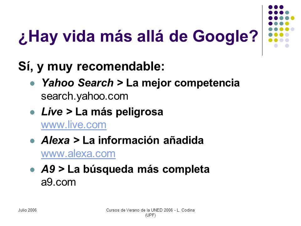 Julio 2006Cursos de Verano de la UNED 2006 - L. Codina (UPF) ¿Hay vida más allá de Google.