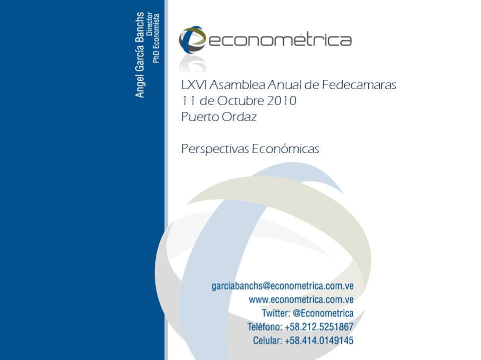 LXVI Asamblea Anual de Fedecamaras 11 de Octubre 2010 Puerto Ordaz Perspectivas Económicas