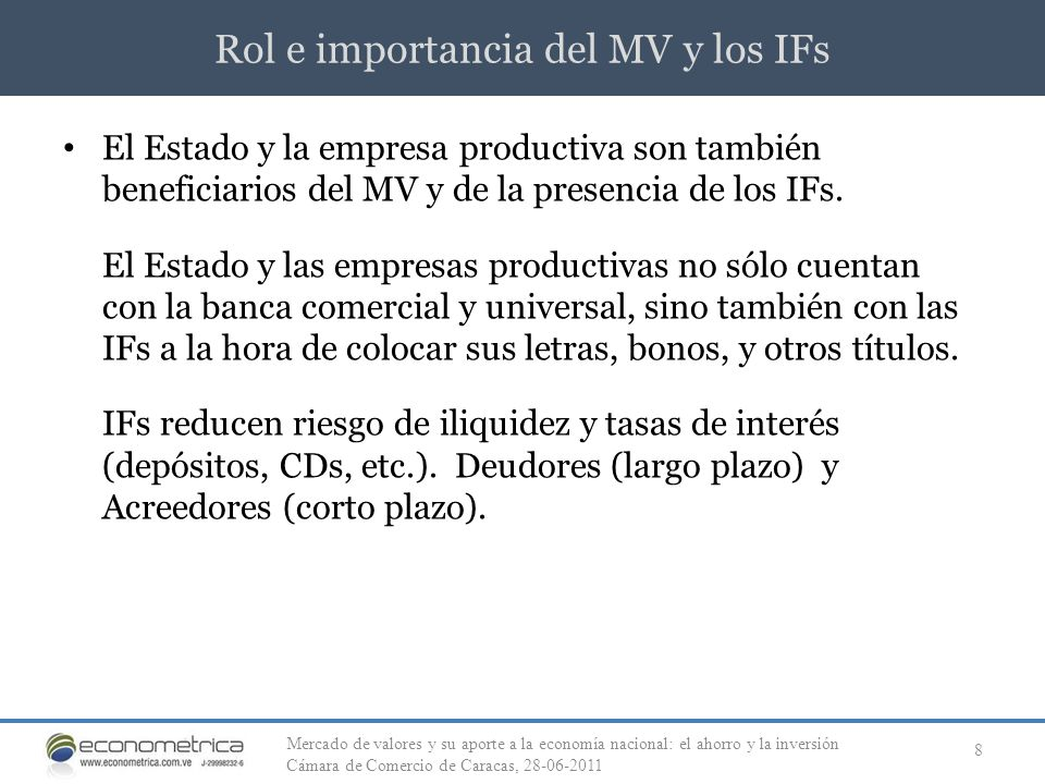 Rol e importancia del MV y los IFs 8 El Estado y la empresa productiva son también beneficiarios del MV y de la presencia de los IFs. El Estado y las