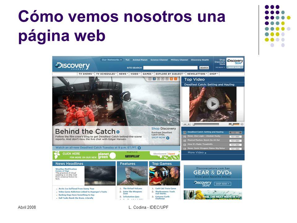 Práctica - IV Buscar una o dos imágenes Descargarlas Incorporarlas a la página Añadirles metadatos Abril 2008L.