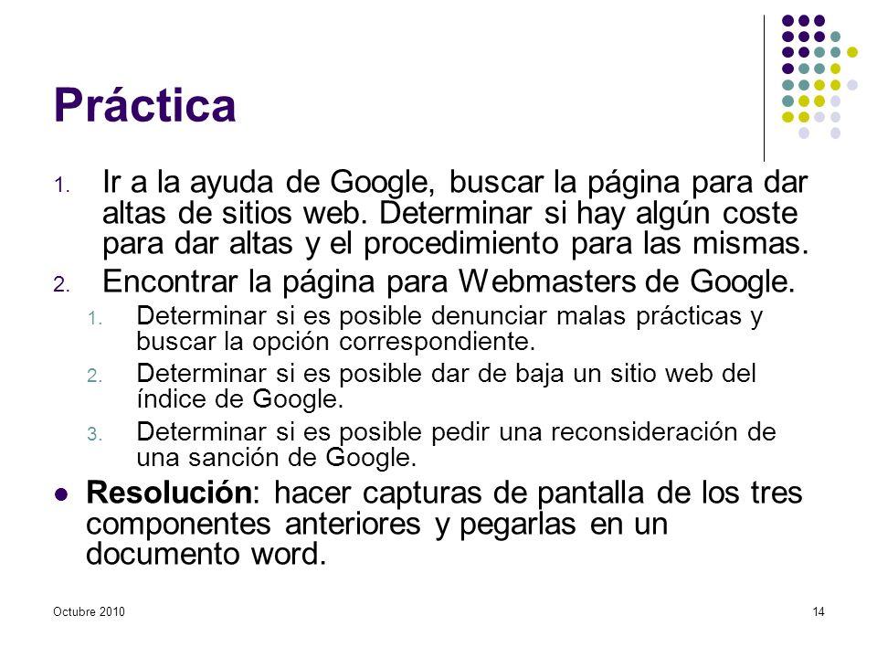 Práctica 1. Ir a la ayuda de Google, buscar la página para dar altas de sitios web. Determinar si hay algún coste para dar altas y el procedimiento pa