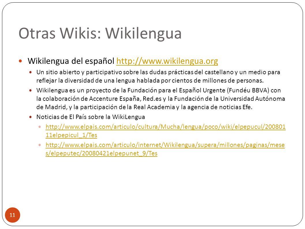 Otras Wikis: Wikilengua 11 Wikilengua del español http://www.wikilengua.orghttp://www.wikilengua.org Un sitio abierto y participativo sobre las dudas
