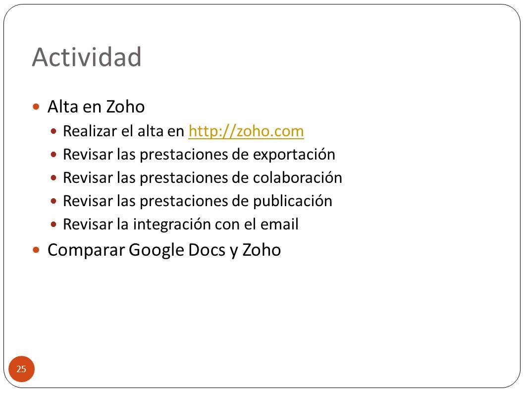 Actividad 25 Alta en Zoho Realizar el alta en http://zoho.comhttp://zoho.com Revisar las prestaciones de exportación Revisar las prestaciones de colab
