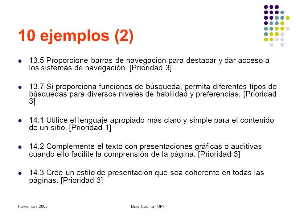 Noviembre 2005Lluís Codina - UPF 10 ejemplos (2) 13.5 Proporcione barras de navegación para destacar y dar acceso a los sistemas de navegación. [Prior