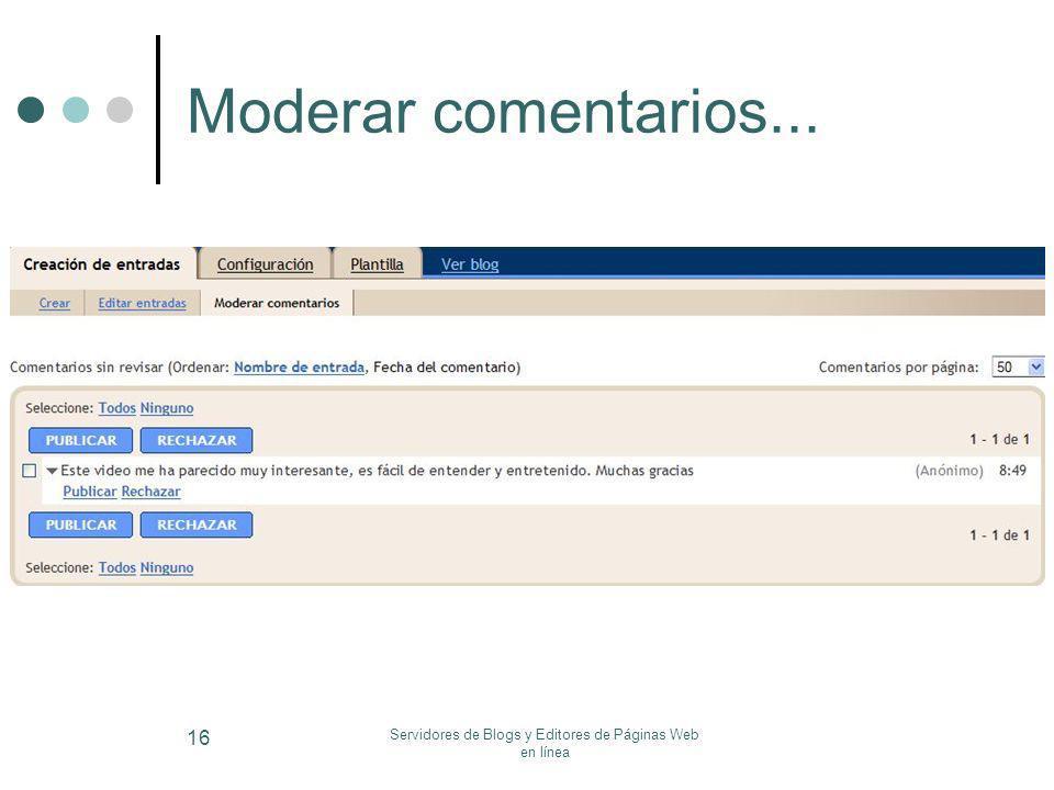 Servidores de Blogs y Editores de Páginas Web en línea 16 Moderar comentarios...