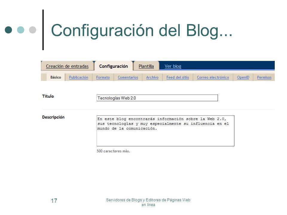 Servidores de Blogs y Editores de Páginas Web en línea 17 Configuración del Blog...