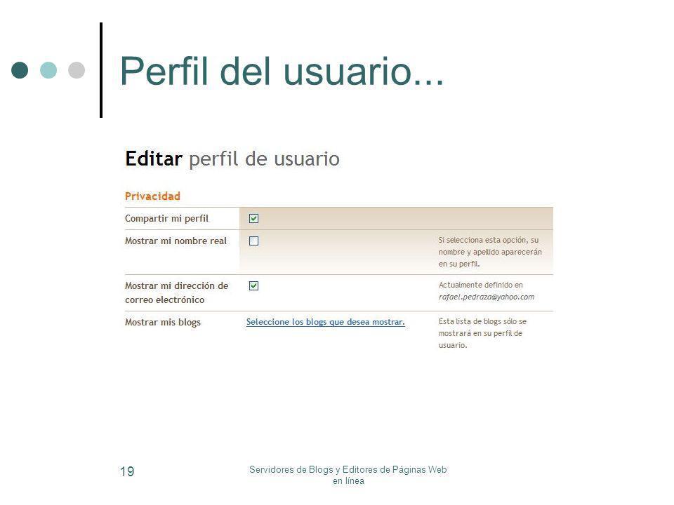 Servidores de Blogs y Editores de Páginas Web en línea 19 Perfil del usuario...