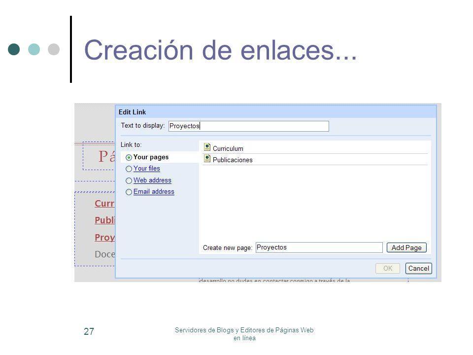 Servidores de Blogs y Editores de Páginas Web en línea 27 Creación de enlaces...