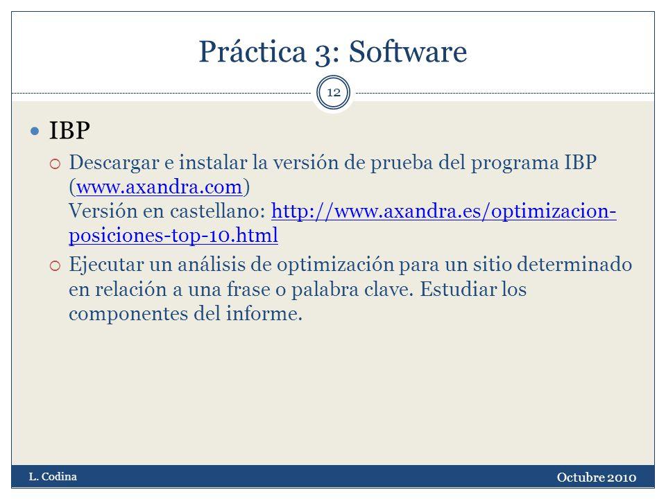 Práctica 3: Software IBP Descargar e instalar la versión de prueba del programa IBP (www.axandra.com) Versión en castellano: http://www.axandra.es/opt