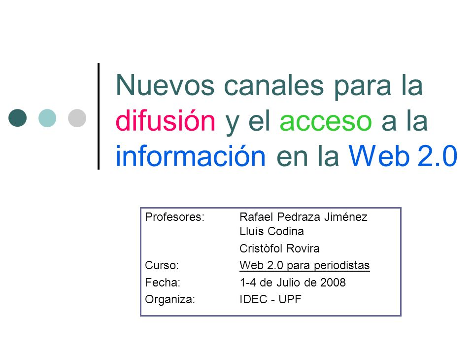 Web 2.0 para periodistas 32 Actividad 5: Flickr Acuda a la página de Flickr: www.flickr.com Realice diferentes consultas que le permitan valorar la herramienta (utilizando el calendario, etiquetas, y el buscador).