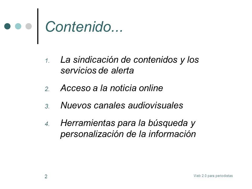Web 2.0 para periodistas 23 Video online Constituye hoy día una de las formas más importantes de comunicación online.
