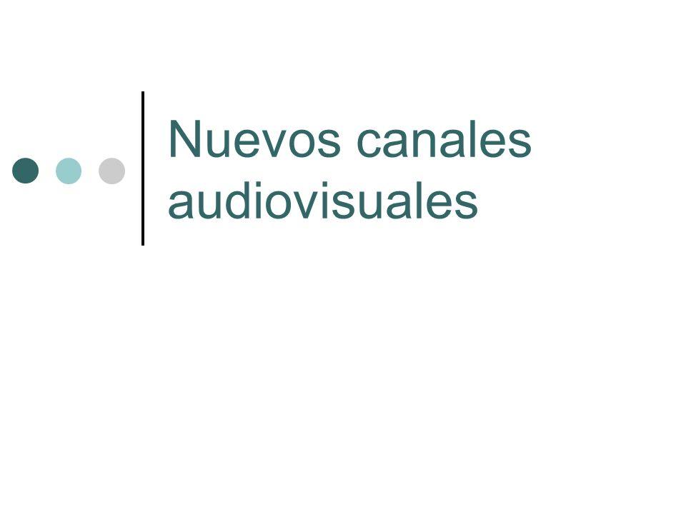 Nuevos canales audiovisuales