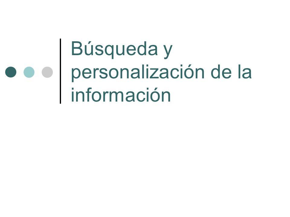 Búsqueda y personalización de la información