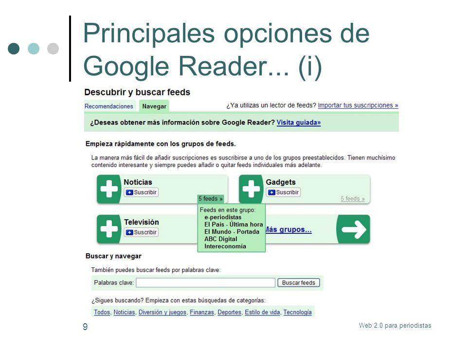 Web 2.0 para periodistas 10 Principales opciones de Google Reader...