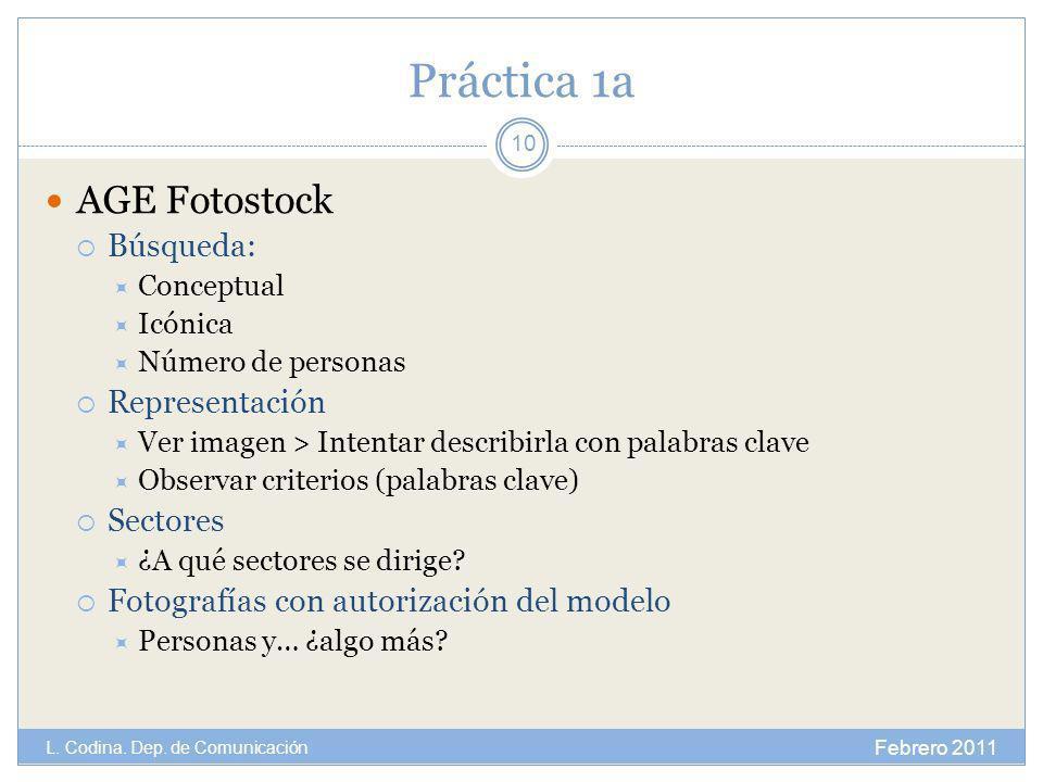 Práctica 1a AGE Fotostock Búsqueda: Conceptual Icónica Número de personas Representación Ver imagen > Intentar describirla con palabras clave Observar
