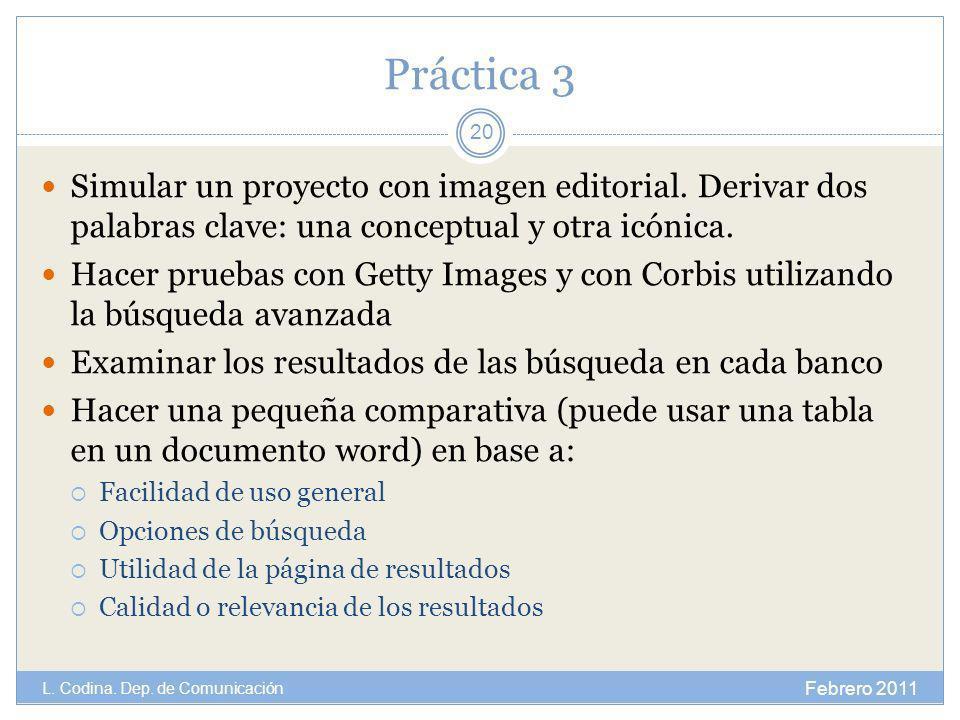 Práctica 3 Simular un proyecto con imagen editorial. Derivar dos palabras clave: una conceptual y otra icónica. Hacer pruebas con Getty Images y con C