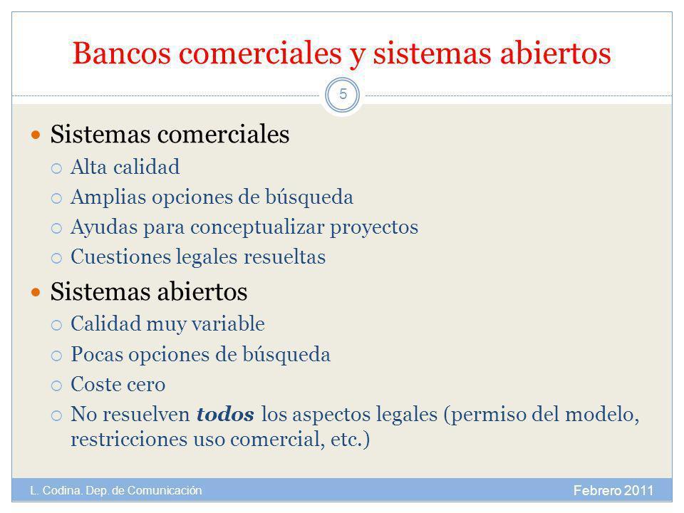 Bancos comerciales y sistemas abiertos Sistemas comerciales Alta calidad Amplias opciones de búsqueda Ayudas para conceptualizar proyectos Cuestiones