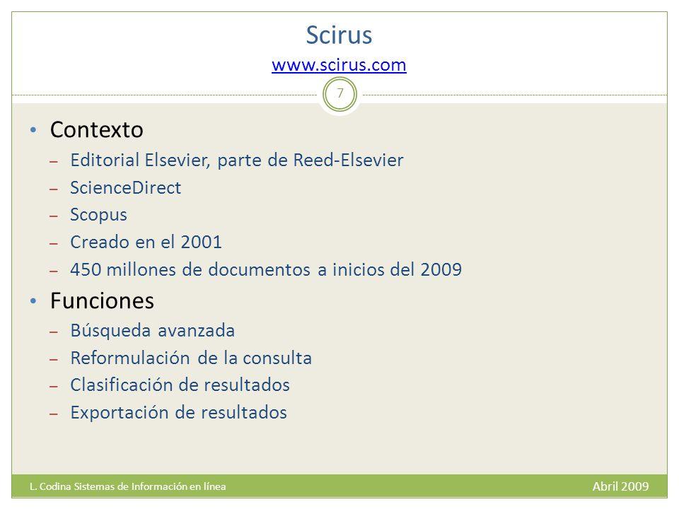 Scirus www.scirus.com www.scirus.com Abril 2009 L.
