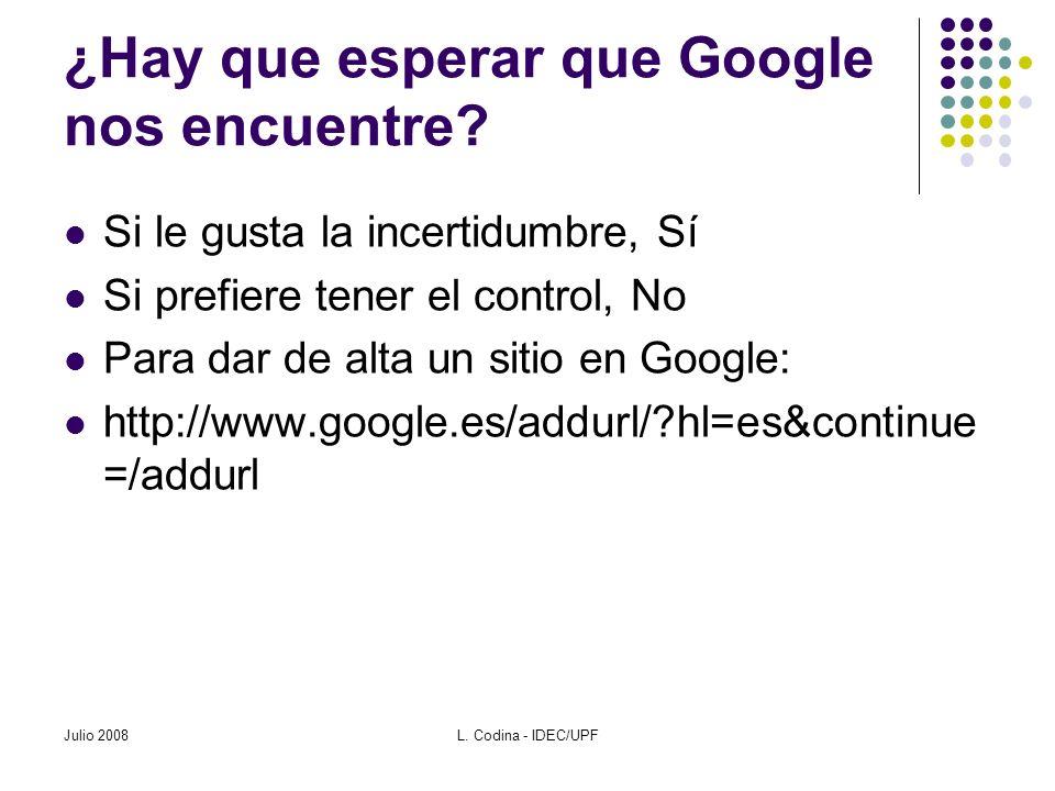 ¿Hay que esperar que Google nos encuentre? Si le gusta la incertidumbre, Sí Si prefiere tener el control, No Para dar de alta un sitio en Google: http
