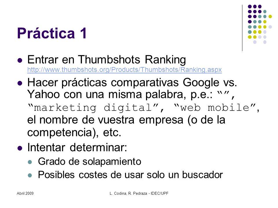 Práctica 1 Entrar en Thumbshots Ranking http://www.thumbshots.org/Products/Thumbshots/Ranking.aspx http://www.thumbshots.org/Products/Thumbshots/Ranki