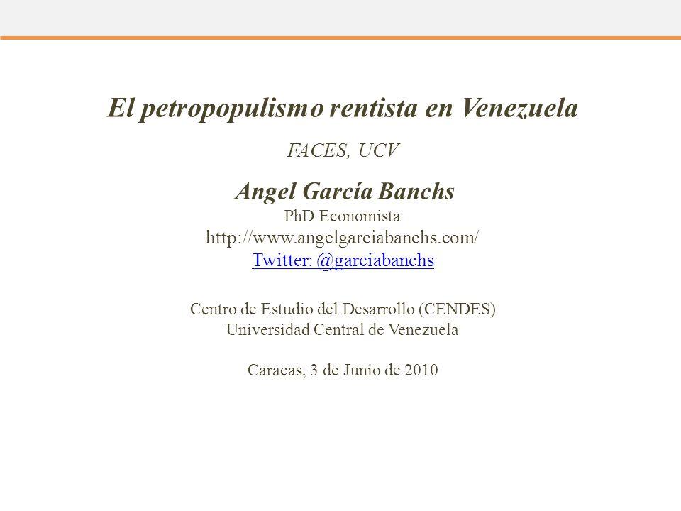 Fases del populismo (Dornbusch y Edwards, 1990) Fases del populismo (Rudiger Dornbusch y Sebastian Edwards, 1990) 3) En la tercera fase, la escasez y la inflación aumentan aceleradamente, se incrementan las fugas de divisas, comienza a depreciarse la moneda nacional, a caer el salario real y el gobierno a desesperarse 22 El petropopulismo rentista en Venezuela - Angel García Banchs