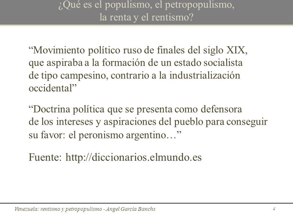¿Qué es el populismo, el petropopulismo, la renta y el rentismo? Movimiento político ruso de finales del siglo XIX, que aspiraba a la formación de un