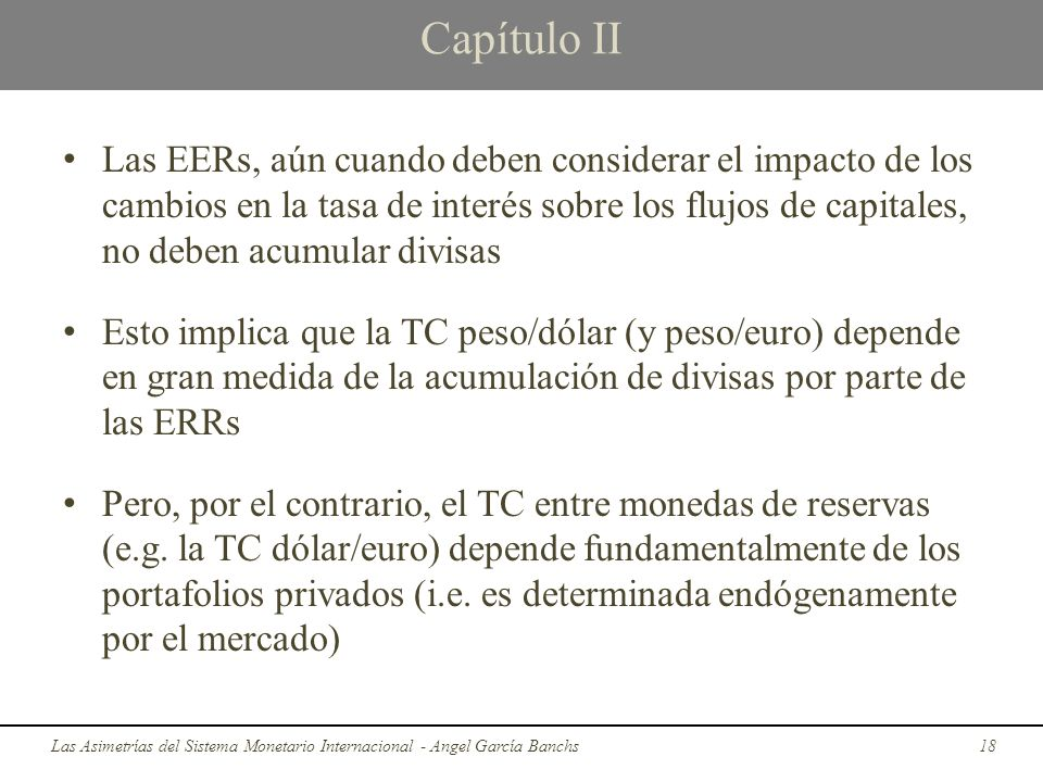 Capítulo II Las EERs, aún cuando deben considerar el impacto de los cambios en la tasa de interés sobre los flujos de capitales, no deben acumular div