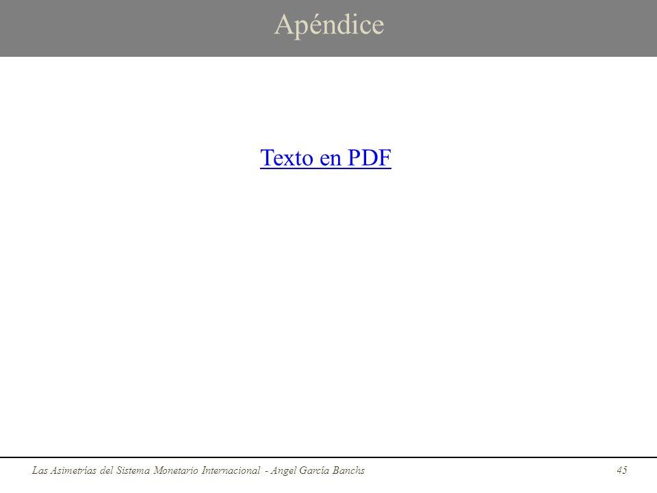 Apéndice Las Asimetrías del Sistema Monetario Internacional - Angel García Banchs45 Texto en PDF