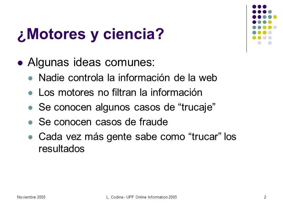Noviembre 2005L.Codina - UPF Online Information 20052 ¿Motores y ciencia.