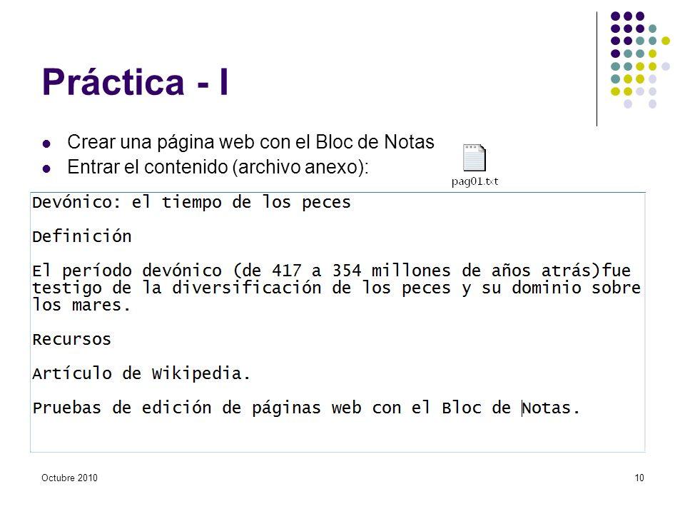 Práctica - I Crear una página web con el Bloc de Notas Entrar el contenido (archivo anexo): 10