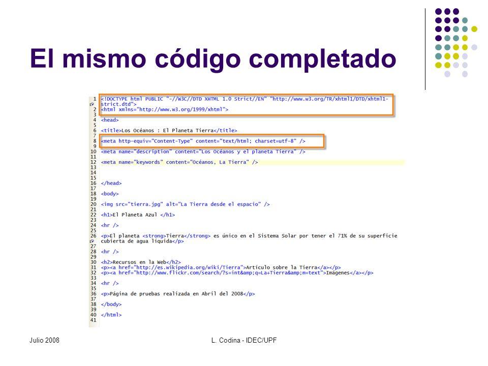 El mismo código completado Julio 2008L. Codina - IDEC/UPF