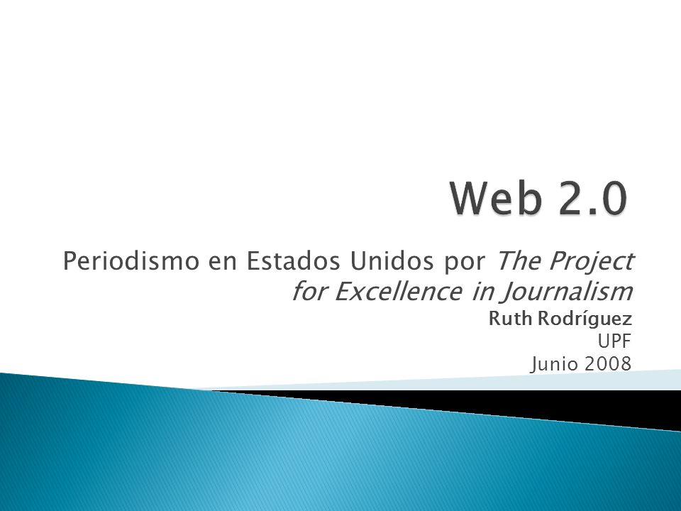 Periodismo en Estados Unidos por The Project for Excellence in Journalism Ruth Rodríguez UPF Junio 2008