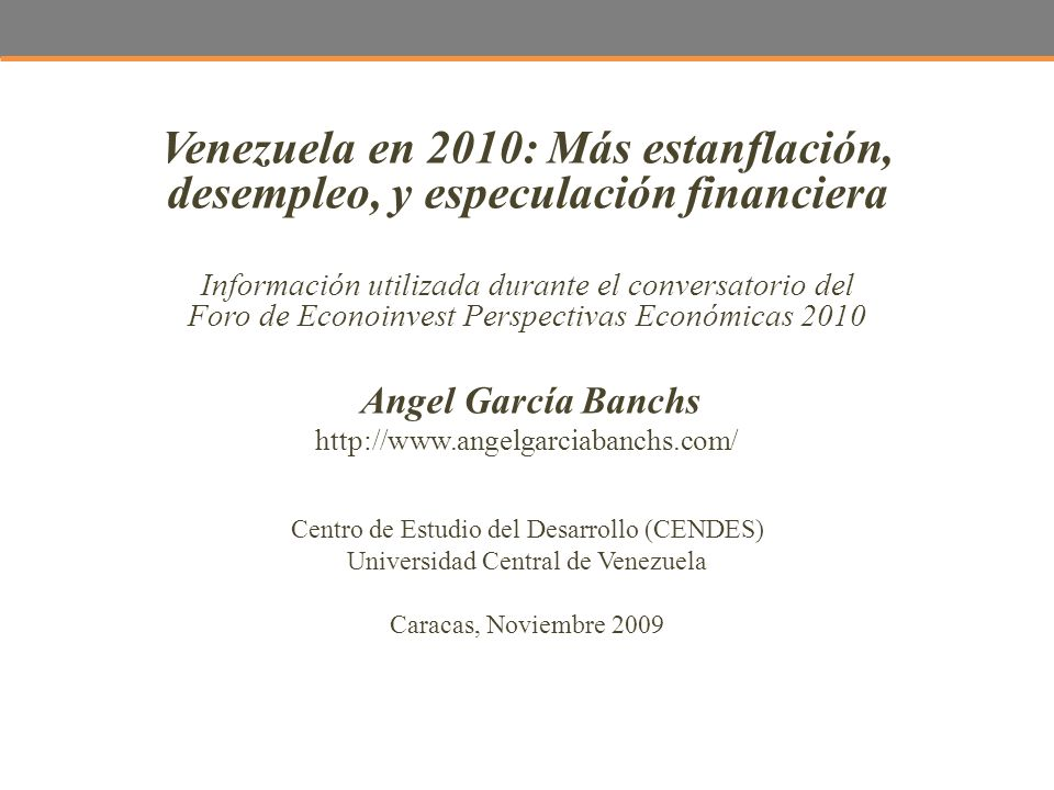 La economía mundial… Impacto de la crisis mundial La economía mundial ya está creciendo, pero aún no el empleo que reaccionará con un rezago frente a los cambios en el producto Venezuela en 2010: Más estanflación, desempleo y especulación financiera - Angel García Banchs 12