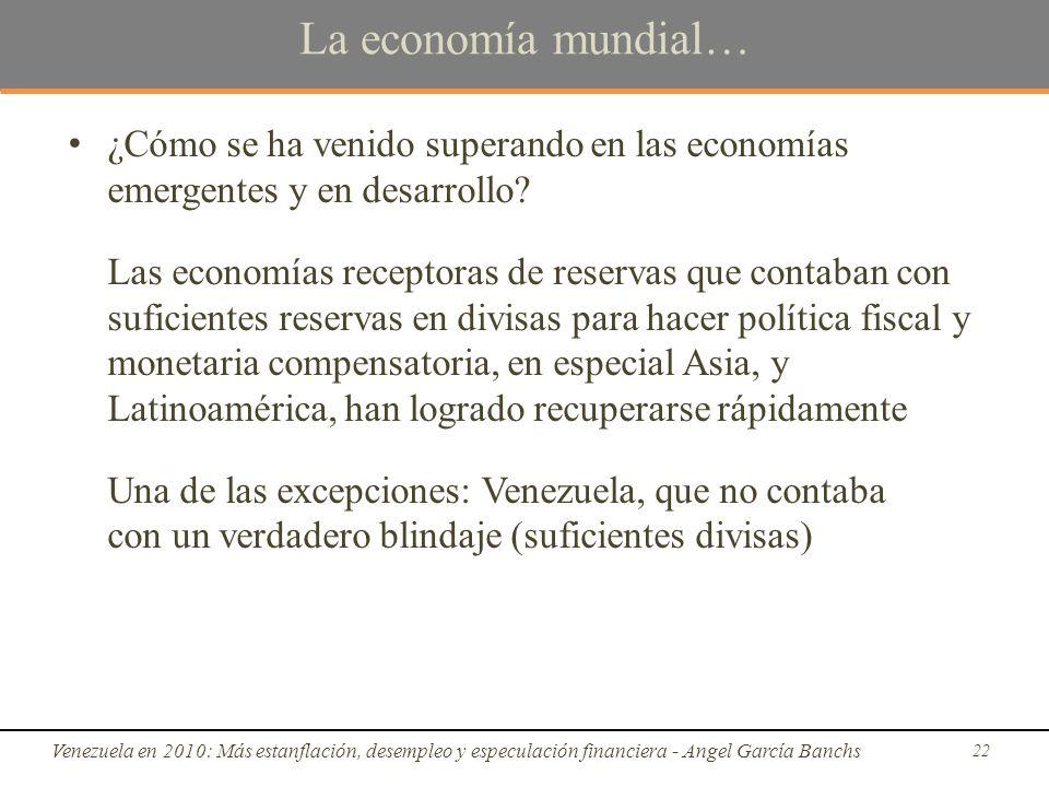 La economía mundial… ¿Cómo se ha venido superando en las economías emergentes y en desarrollo.