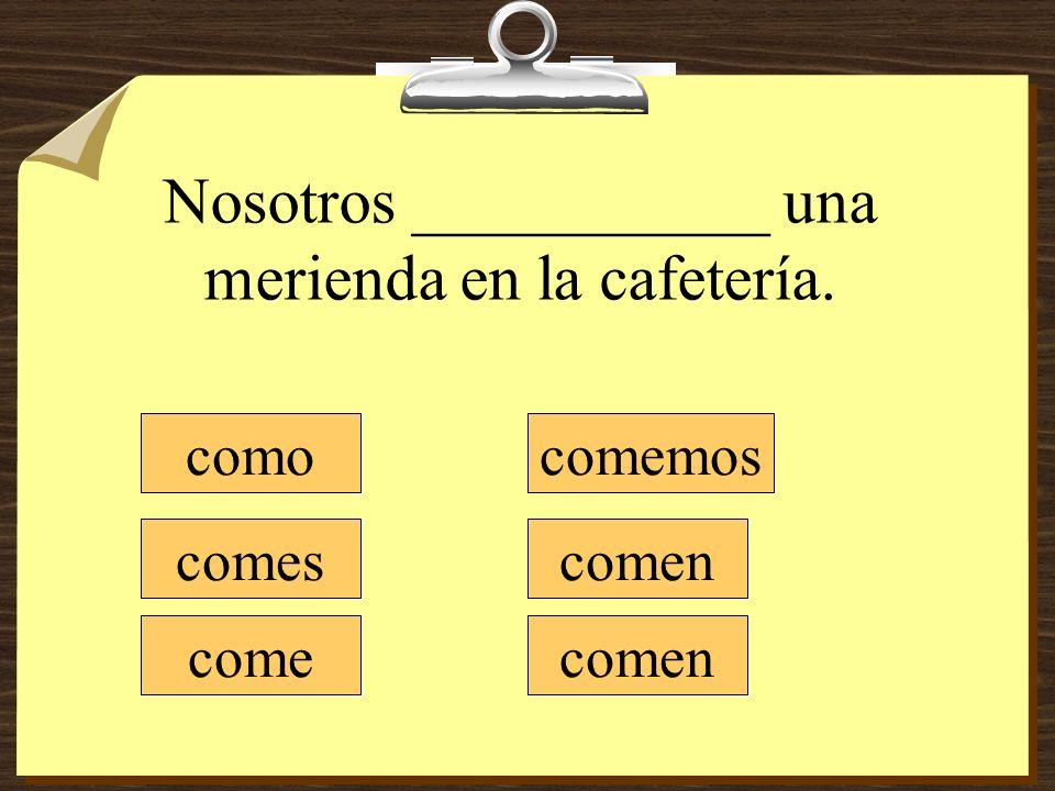 Los estudiantes no ________ nada en la clase de español. como comes come comemos comen